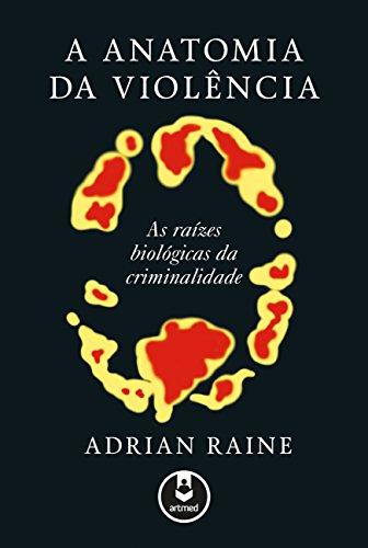 Anatomia Violência Raízes Biológicas Criminalidade ebook