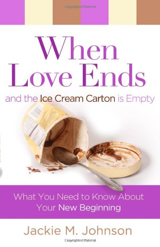 When Love Ends and the Ice Cream Carton Is Empty: What You Need to Know about Your New Beginning (Carton Custom)