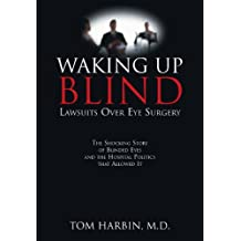 Waking Up Blind: Lawsuits Over Eye Surgery (English Edition)