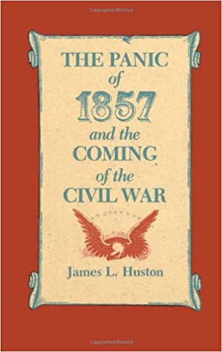 The panic of 1857 and the coming of the civil war james l huston the panic of 1857 and the coming of the civil war james l huston 9780807124925 amazon books fandeluxe Image collections