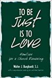 To Be Just Is to Love, S. J. Burghardt, 0809140411