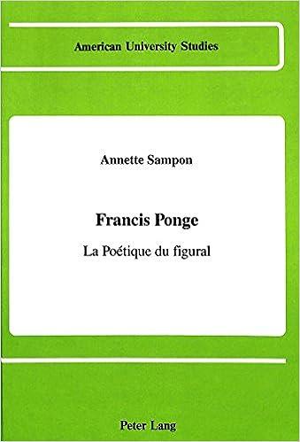 Livre Francis Ponge: LA Poetique Du Figural pdf