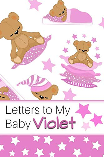 (Letters to My Baby Violet: Personalized Journal for New Mommies with Baby Girl's Name)