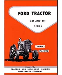 1957 1960 1961 1962 Ford Tractor 601 801 Owners Manual User Guide Operator Book