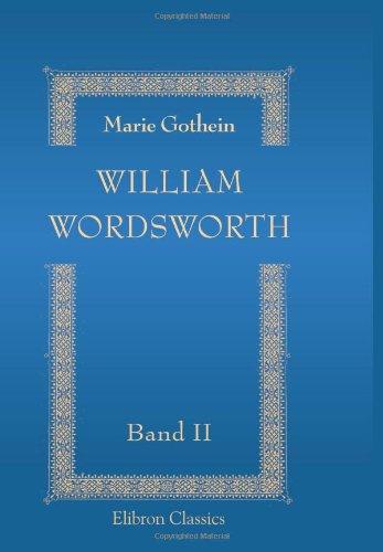 William Wordsworth: Sein Leben, seine Werke, seine Zeitgenossen. Band 2 (German Edition) by Adamant Media Corporation