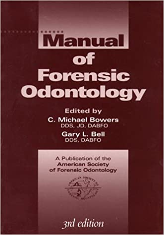 Manual Of Forensic Odontology Bell Gary Bowers Dds Jd C Michael 9780965022354 Amazon Com Books