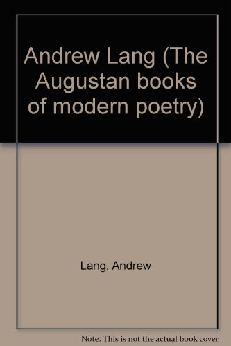 Andrew Lang (The Augustan books of modern poetry)