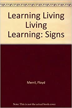 Learning Living Living Learning: Signs