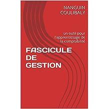 FASCICULE DE GESTION: un outil  pour l'apprentissage de la comptabilité (French Edition)
