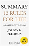 Summary of 12 Rules for Life: An Antidote to Chaos by Jordan B Peterson      Please note: This is a summary, analysis, and review of the book and not the original book. : This book is meant for a great companionship of the original book or to...
