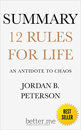 Summary of 12 Rules for Life: An Antidote to Chaos by Jordan B Peterson cover