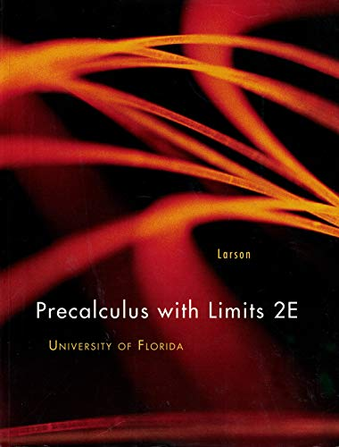 Precalculus with Limits 2E University of Florida