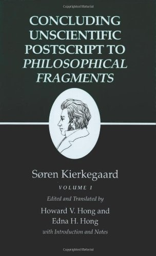 "Kierkegaard's Writings, XII: Concluding Unscientific Postscript to Philosophical Fragments, Volume I: Concluding Unscientific Postscript to ""Philosophical Fragments"" v. 12, Pt. 1 by Kierkegaard, S???ren (1992) Paperback"