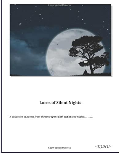 Book Lores of Silent Nights: A poetry book on various moods and experinces observed in life written down at silent nights