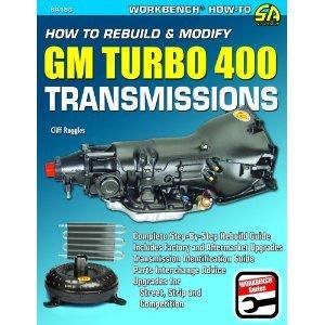 How to Rebuild & Modify GM Turbo 400 Transmissions (Workbench Series) (S-A Design Workbench Series) pdf