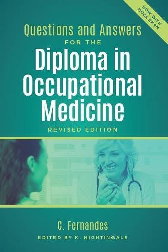Questions and Answers for the Diploma in Occupational Medicine, revised edition