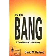 The Big Bang: A View from the 21st Century