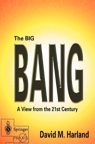 The Big Bang: A View from the 21st Century (Springer Praxis Books/Space Exploration)