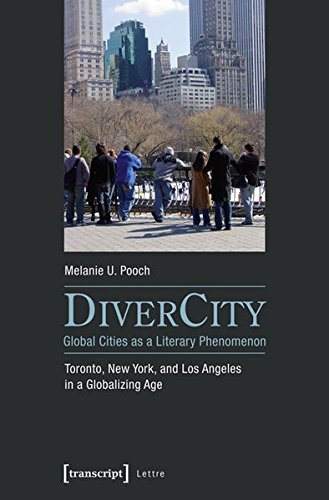Download DiverCity – Global Cities as a Literary Phenomenon: Toronto, New York, and Los Angeles in a Globalizing Age (Lettre) PDF