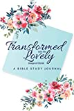 A Bible Study Journal: Transformed Lovely