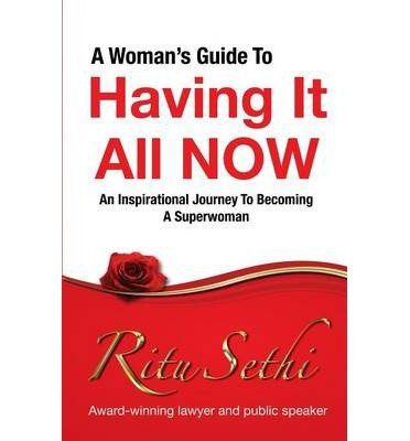 A Woman's Guide to Having it All Now: An Inspirational Journey to Becoming a Superwoman (Paperback) - Common