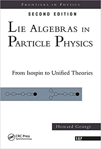 Lie Algebras In Particle Physics: from Isospin To Unified Theories (Frontiers in Physics Book 54) 2nd Edition, Kindle Edition