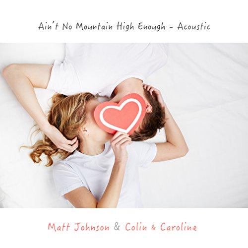 Ain't No Mountain High Enough (Acoustic) (Ain T No Mountain High Enough Music)