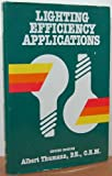 Lighting Efficiency Applications, Fairmont Press Staff and Thumann, Albert, 0135296781