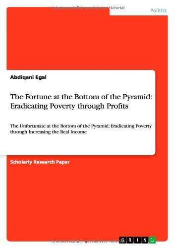 The Fortune at the Bottom of the Pyramid: Eradicating Poverty through Profits