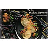 Turkey, the Magic Ingredient, Coleen Simmons and Robert Simmons, 1558670068