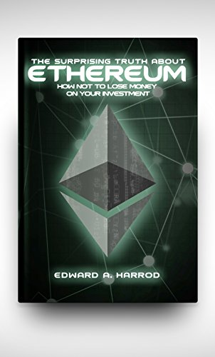 Ethereum: Beginner's Guide to Ether, Ethereum Mining, Ethereum Investing, Blockchain Technology, Cryptocurrency, Smart Contracts, Dapps and DAOs, and Profit Opportunities with Coins