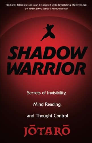 Shadow Warrior: Secrets of Invisibility, Mind Reading, and Thought - Citadel Colorado Springs