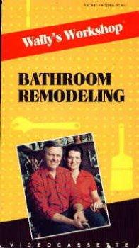Wally's Workshop: Bathroom Remodeling