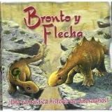 Bronto y Flecha: Una Fantastica Historia de