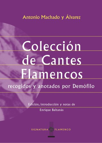 Descargar Libro Colección De Cantes Flamencos Antonio Machado Y Álvarez
