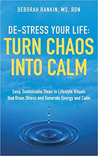 De-Stress Your Life: Turn Chaos Into Calm: Easy, Sustainable ...
