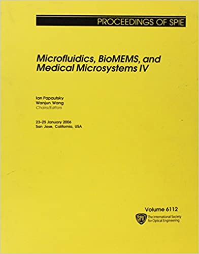 Read online Microfluidics Biomems and Medical Micros IV (Proceedings of SPIE) PDF, azw (Kindle)