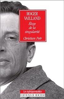 Roger Vailland : éloge d'une singularité, Petr, Christian