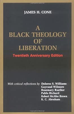 A Black Theology of Liberation (Ethics and Society): James H. Cone ...
