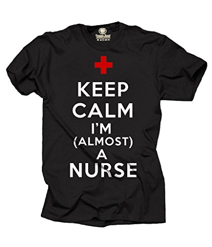 Milky Way Tshirts Keep Calm I'm Almost A Nurse T-Shirt Large Black