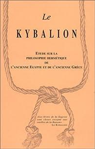 Le Kybalion : Etude sur la philosophie hermétique de l'ancienne Egypte et de l'ancienne Grèce par André Durville