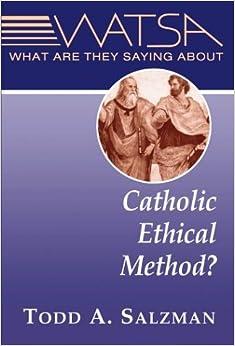 What Are They Saying About Catholic Ethical Method? (Watsa)