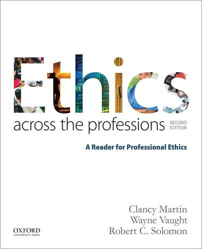 Ethics Across the Professions: A Reader for Professional Ethics by Oxford University Press