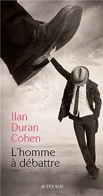 L'homme à débattre par Duran Cohen