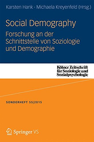 Social Demography - Forschung an der Schnittstelle von Soziologie und Demographie (Kölner Zeitschrift für Soziologie u