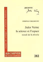 Jules Verne, la science et l'espace : Travail de la rêverie