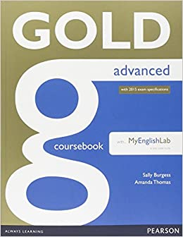 Gold advanced coursebook with advanced mylab pack amanda thomas gold advanced coursebook with advanced mylab pack fandeluxe