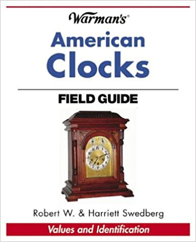 Warman's American Clocks Field Guide (Warman's Field Guides)