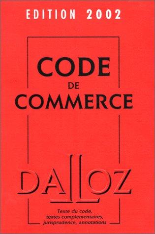 Code de commerce, édition 2002 Relié – 30 septembre 2001 Collectif Dalloz 2247043240 Business