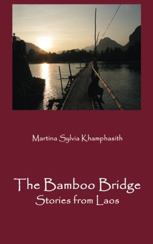 Bamboo Bridge - The Bamboo Bridge: Stories from Laos
